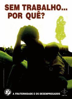 Campanha da Fraternidade 1999 Tema:Fraternidade e os desempregados Lema:Sem trabalho...Por quê?