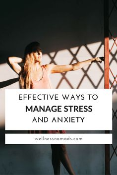 EFFECTIVE WAYS TO MANAGE STRESS AND ANXIETY - wellnessnomads.com Stress Management   Stress Relief   Anxiety   Relaxation Techniques