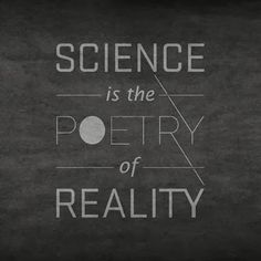 Awesome Science Quote | Science is the Poetry of Reality | From Amy Gabriel…