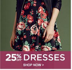 25% off dresses > Shop now