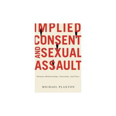 Implied Consent and Sexual Assault (Hardcover)