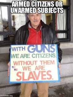 armed citizens or unarmed subjects | guns, pro gun, gun rights, second (2nd) amendment, anti gun control