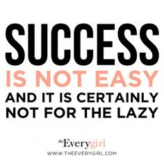"""Heard on The Everygirl: """"Success is not easy and it is certainly not for the lazy."""" - Sam Saifer #quotes #inspiration #careeradvice"""