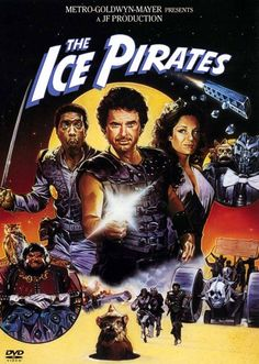 """The Ice Pirates  (1984):  Robert Ulrich, Mary Crosby, Anjelica Huston, Ron Perlman, John Carradine.  B-movie cowboys in space, looking for water.  Imagine drunken frat boys rewriting """"Star Wars"""".  """"They don't castrate clergy. Just in case.""""  """"Just in case of what?""""  """"Just in case there really is a god."""""""