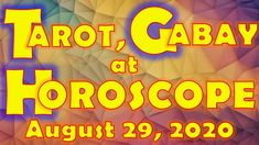 Tarot, Gabay at Horoscope for August 29, 2020, Saturday | Daily Habit August Horoscope, Daily Horoscope, Tarot, Neon Signs, Tarot Cards