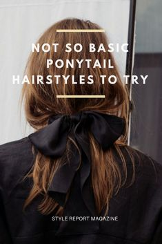 Take your ponytail to the next level with 8 easy to do ponytail hair styles and must have hair accessories