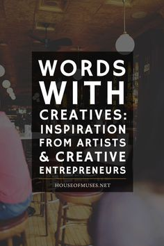 Words With Creatives: Inspiration from Artists & Creative Entrepreneurs, featuring Sarah Morgan (http://xosarah.com), Danny Gregory (Art Before Breakfast), Caroline Winegeart (Made Vibrant) & David Sherry (Death to Stock).
