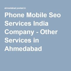 Phone Mobile Seo Services India Company - Other Services in Ahmedabad