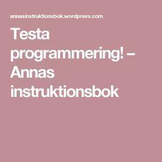 Testa programmering! – Annas instruktionsbok