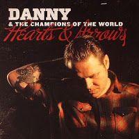 Mejores discos 2011 - DANNY & THE CHAMPIONS OF THE WORLD - Hearts and arrows http://www.woodyjagger.com/2016/01/los-mejores-discos-del-2011-y-por-que-no.html