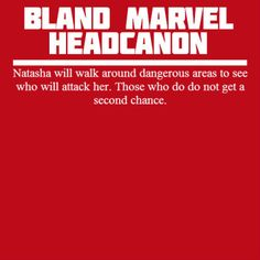 Bland Marvel Headcanons This is something I would do if I had super powers or was a vampire.
