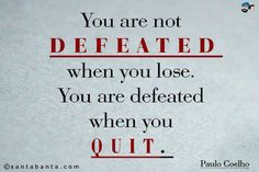 You are not defeated...