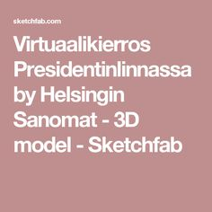 Virtuaalikierros Presidentinlinnassa by Helsingin Sanomat - model - Sketchfab Teaching Kindergarten, Independence Day, Finland, Models, Teacher Stuff, 3d, Craft, School, Historia
