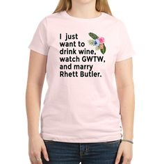 I Just Want to GWTW T-Shirt