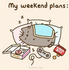 weekends plan :do nothing p.s :  i just trade the console with my pad