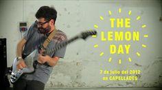 The Lemon Day 2012 amb:BetunizerSenior i el Cor BrutalAinara LeGardonLisaböAinaMarina GallardoDj SantisanChemical CusinsEl 7 de Juliol del 2012 a Capellades (Parc de la Fontcuitora) a les 19h.Gratis, molt gratis.www.thelemonday.netwww.facebook.com/thelemonday@thelemonday