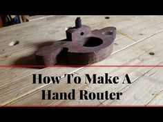 How to Make A Hand Router Plane With Hand Tools Building Tutorial Woodworking Workbench, Woodworking Projects, Hand Router, Router Plane, Log Furniture, Hand Tools, Wood Working, Planes, Workshop