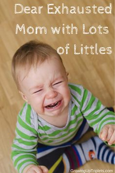 Dear Exhausted Mom with Lots of Littles, a letter of encouragement from a mom of triplets who has most certainly been there.