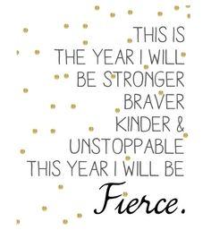 the year I will be Fierce