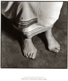 """The feet of Bl.Mother Teresa/  -Romans 10:15-How beautiful are the feet of them that preach the gospel of peace. Mother Teresa always chose the most uncomfortable ratty shoes out of the box of alms and wore them and gave the best shoes to the poor,thus her feet carried this """"beauty"""". These are the feet of a humble loving servant. Whoever is last on earth will be first in the kingdom of God!"""