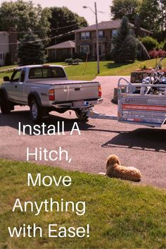 Installing a hitch can help you move anything.  You Can use your hitch to move a boat, bike, tent motorcycle or even move your family to a new home!