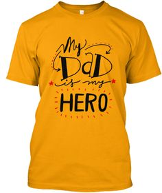 My Dad Is My Hero Gold T-Shirt Front LIMITED EDITION - Buy beautiful T Shirt and Hoodie to be this season to be jolly. Why not get this novelty T Shirt and Hoodie as a gift for your friends and family. Each item is printed on super soft premium material! 100% Designed, Shipped, and Printed in the U.S.A. Not available in stores! Get Home Delivery! SHARE it with your friends, order together and save on shipping. For Order Visit: https://teespring.com/stores/mycard
