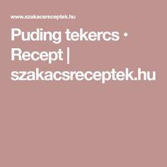 Puding tekercs • Recept | szakacsreceptek.hu