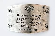 it takes courage to become who you really are - Recherche Google