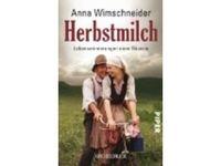 Herbstmilch - Lebenserinnerungen einer Bäuerin / Anna Wimschneider #Ciao