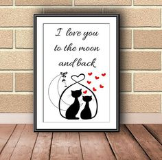 I love you to the moon and back, digital download, instant download, printable art, love print, Valentine, cat's print, valentine gift, - pinned by pin4etsy.com