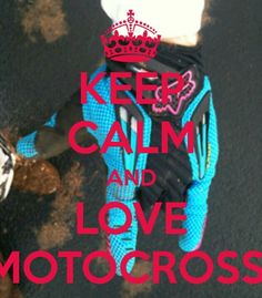 Keep calm and love motocross