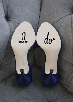 Wedding Shoe Decal I Do Bottom of Shoe by ChickDesignBoutique, $5.48 - I'd get mine in white since the bottom of my shoes are black.