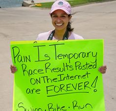 20 Great Triathlon Spectator Signs---I need this @ a few races I've been in...near the last mile please!!