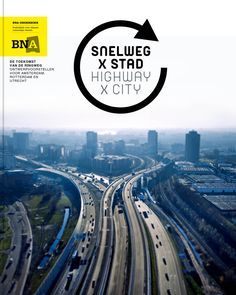 Dat de thematiek rondom snelweg en stad eigenlijk nooit echt is weggeweest, blijkt uit de roep om meer infrastructuur nu de filedruk weer toeneemt. Tegelijkertijd wordt ook gevraagd om meer gezonde leefmilieus in steden. Het …