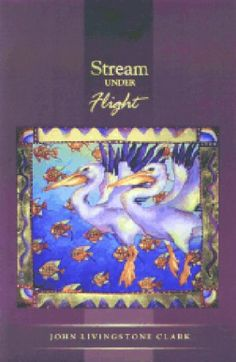 Stream Under Flight by R J Clark https://www.amazon.ca/dp/1895449898/ref=cm_sw_r_pi_dp_x_XLzCybBX92NTJ