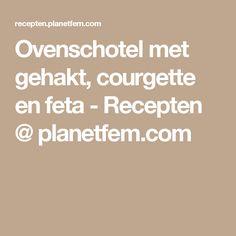 Ovenschotel met gehakt, courgette en feta - Recepten @ planetfem.com