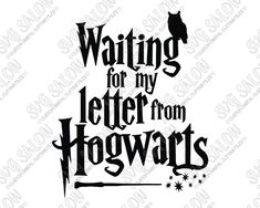 Waiting For My Letter From Hogwarts Harry Potter Cut File in SVG, EPS, DXF, JPEG, and PNG
