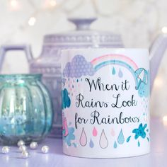 Inspirational Quote Mug - Look For Rainbows Collection - When It Rains