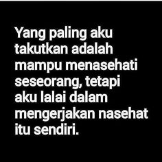 Reminder Quotes, Self Reminder, Words Quotes, Quotes Sahabat, Daily Quotes, Best Quotes, Love Quotes, Positive Quotes, Motivational Quotes