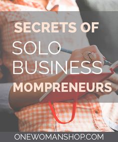 Secrets of solo business mompreneurs- One Woman Shop moms weigh in on their must-haves for successfully juggling motherhood and a solo business