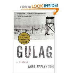 Gulag: A History: Anne Applebaum. Pulitzer Prize winning historical account  of the infamous Soviet Gulag--a vast array of Soviet concentration camps that held millions of political and criminal prisoners--was a system of repression and punishment that terrorized the entire society, embodying the worst tendencies of Soviet communism.
