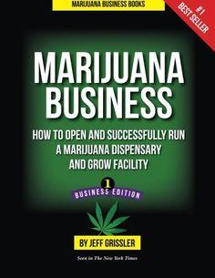 Marijuana Business: How to Open and Successfully Run a Marijuana Dispensary and Grow Facility  US $29.20 & FREE Shipping  #bigboxpower