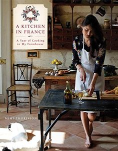 A Kitchen in France: A Year of Cooking in My Farmhouse by Mimi Thorisson http://www.amazon.com/dp/080418559X/ref=cm_sw_r_pi_dp_UZ4bub1J2H3GN