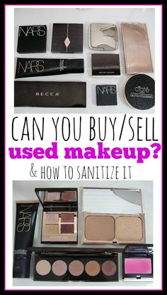 Can you buy or sell used makeup? Where and how? Is it safe and how to sanitize used makeup!