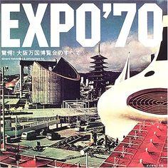 EXPO 70 - Osaka - #Expo2015 #Milan #WorldsFair