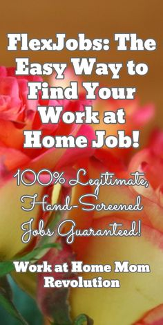 FlexJobs: The Easy Way to Find Your Work at Home Job!  / 100% Legitimate, Hand-Screened Jobs Guaranteed! / Work at Home Mom Revolution