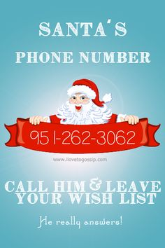 Santa's digits. Give him a jingle and leave your wish list. The kids will get a kick out of this.