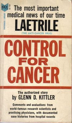 Laetrile: Control for Cancer