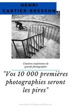 citations de photographe célèbre Henri Cartier Bresson, Challenges, Photo Shoot, Photographers, Quotes