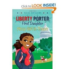 New Girl in Town (Liberty Porter First Daughter): Julia DeVillers, Paige Pooler: 9781416991298: Amazon.com: Books